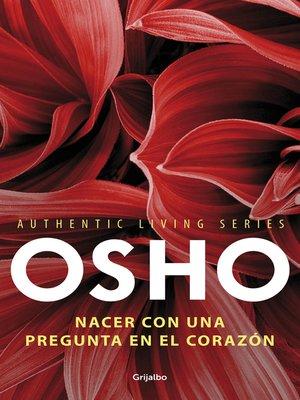 cover image of Nacer con una pregunta en el corazón (Authentic Living Series)
