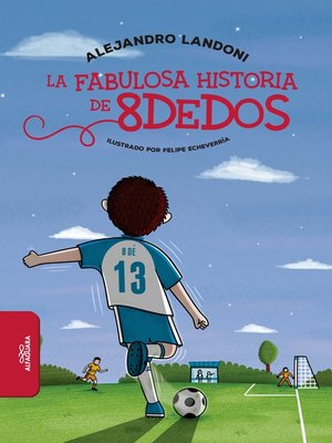cover image of La fabulosa historia de 8dedos