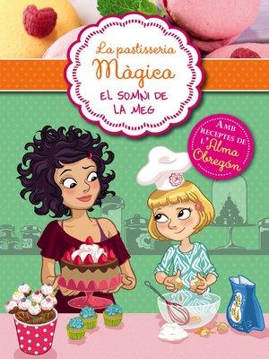 cover image of El somni de Meg (Sèrie La pastisseria màgica 1)