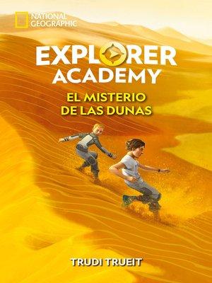 cover image of Explorer Academy 4. El misterio de las dunas