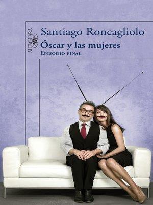 cover image of Óscar y las mujeres (Episodio final)