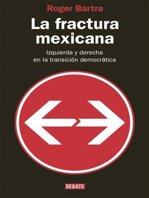 cover image of La fractura mexicana
