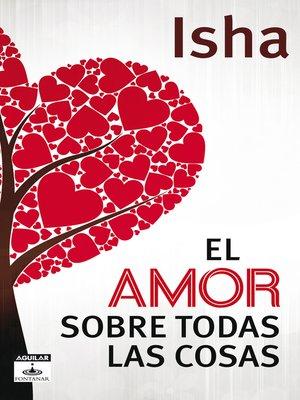 cover image of El amor sobre todas las cosas