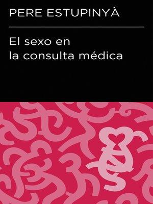 cover image of El sexo en la consulta médica (Colección Endebate)