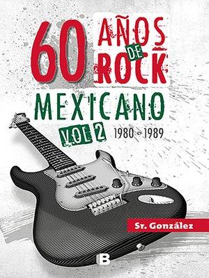 cover image of 60 años de rock mexicano. Volume 2