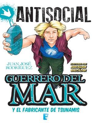 cover image of Guerrero del mar y el fabricante de tsunamis (Antisocial)