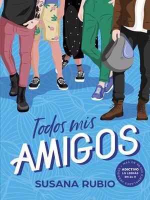 cover image of Todos mis amigos