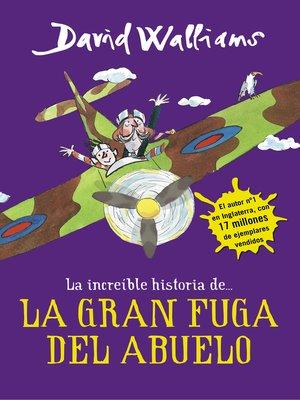 cover image of La increíble historia de... La gran fuga del abuelo