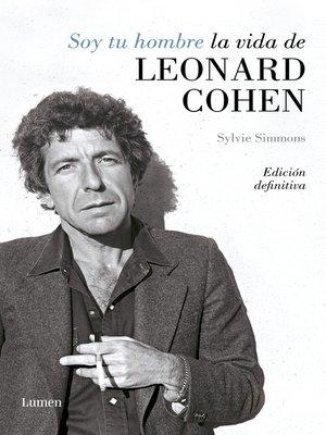 cover image of Soy tu hombre. La vida de Leonard Cohen