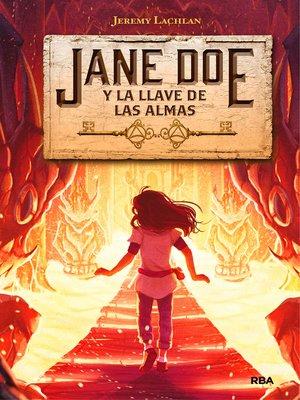 cover image of Jane Doe y la llave de las almas (Jane Doe 2)
