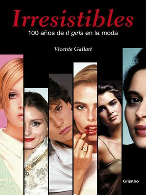 cover image of Irresistibles. 100 años de it girls en la moda