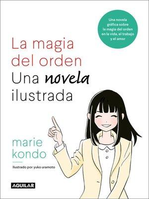 cover image of La magia del orden. Una novela ilustrada