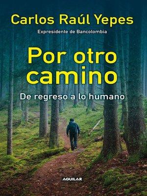 cover image of Por otro camino