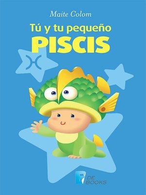 cover image of Tú y tu pequeño Piscis