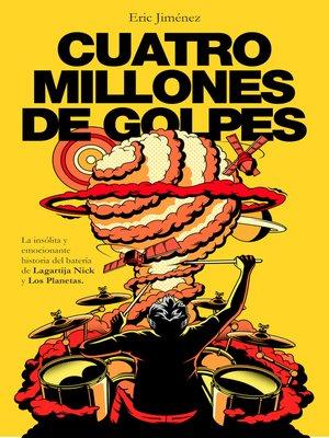cover image of Cuatro millones de golpes