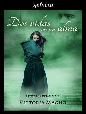 cover image of Dos vidas en una alma (Secretos del alma 5)