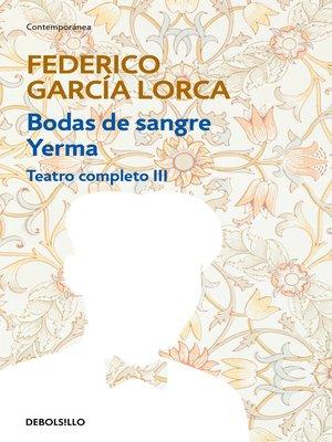 cover image of Bodas de sangre   Yerma (Teatro completo 3)
