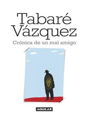 cover image of Crónica de un mal amigo