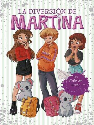 cover image of Un viaje del revés (La diversión de Martina 8)