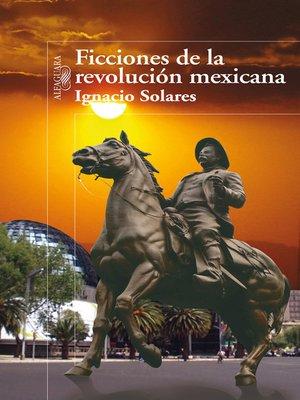 cover image of Ficciones de la revolución mexicana