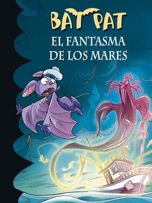cover image of El fantasma de los mares (Serie Bat Pat 36)
