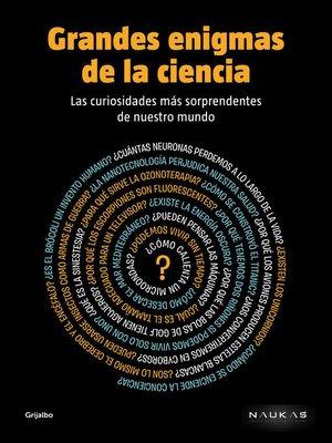 cover image of Grandes enigmas de la ciencia