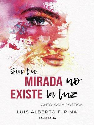cover image of Sin tu mirada no existe la luz