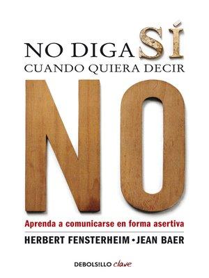 cover image of No diga sí cuando quiera decir no