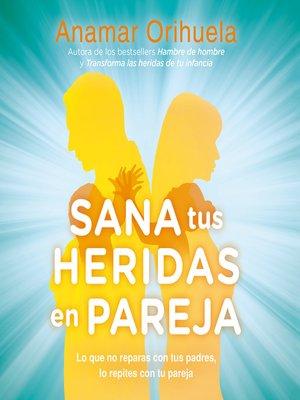 cover image of Sana tus heridas en pareja