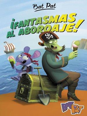 cover image of ¡Fantasmas al abordaje!