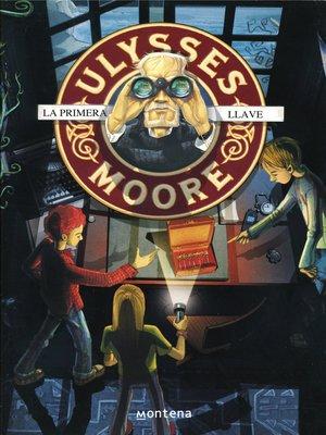 cover image of La primera llave (Serie Ulysses Moore 6)