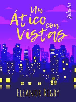 cover image of Un ático con vistas