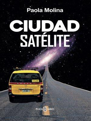 cover image of Ciudad satélite