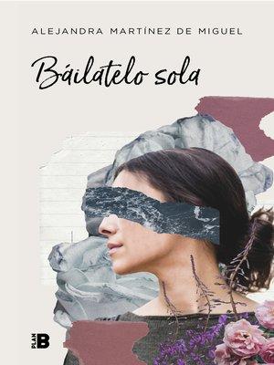cover image of Báilatelo sola
