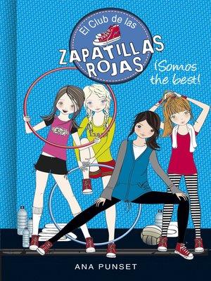 cover image of ¡Somos the best! (Serie El Club de las Zapatillas Rojas 4)