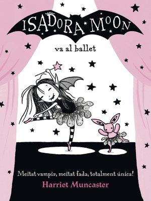 cover image of La Isadora Moon va al ballet