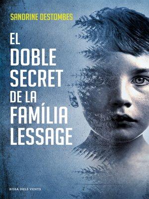 cover image of El doble secret de la família Lessage
