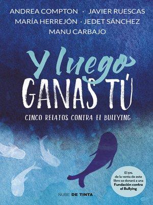 cover image of Y luego ganas tú