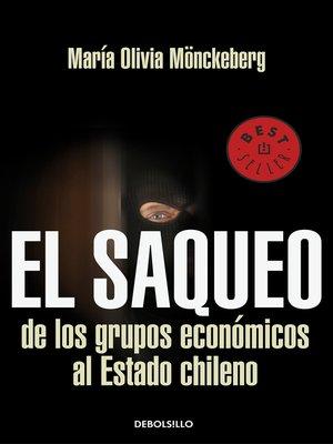 cover image of El saqueo de los grupos economicos al estado de Chile