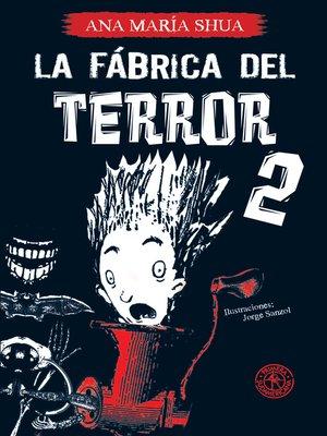 cover image of La fábrica del terror 2