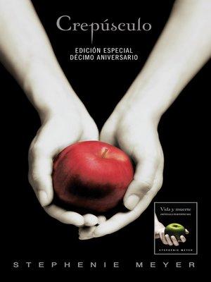 cover image of Crepúsculo Décimo Aniversario / Vida y Muerte Edición Dual