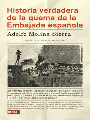 cover image of Historia verdadera de la quema de la Embajada española