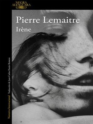 cover image of Irène (Un caso del comandante Camille Verhoeven 1)