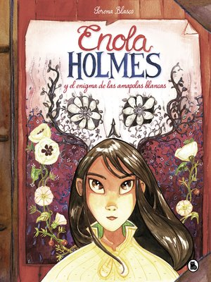 cover image of Enola Holmes y el enigma de las amapolas blancas (Enola Holmes. La novela gráfica 3)