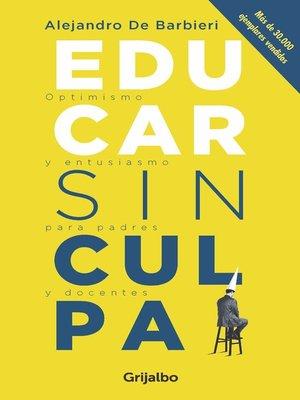 cover image of Educar sin culpa