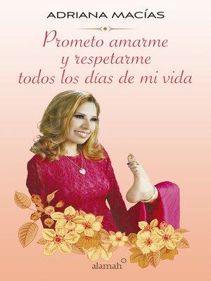 cover image of Prometo amarme y respetarme todos los días de mi vida