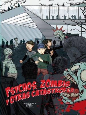 cover image of Psychos, zombis y otras catástrofes (Zombis 2)