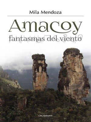 cover image of Amacoy, fantasmas del viento
