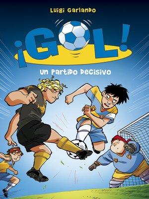 cover image of Un partido decisivo (Serie ¡Gol! 29)