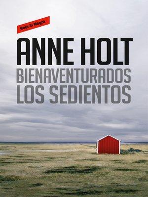 cover image of Bienaventurados los sedientos (Hanne Wilhelmsen 2)